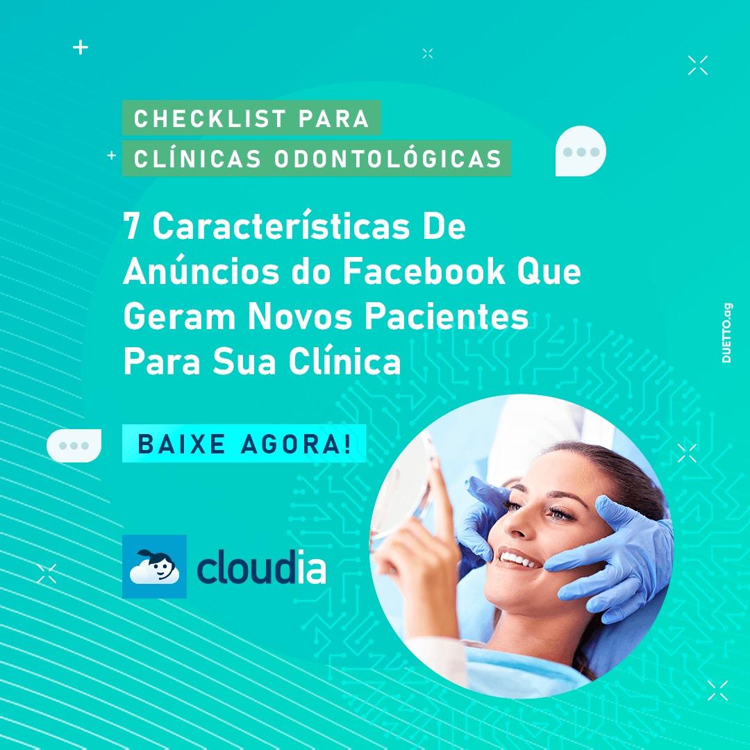 Checklist: 7 características dos anúncios patrocinados do Facebook que geram muitos pacientes para clínicas odontológicas